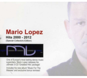 Mario Lopez : HITS 2000 - 2012 GREATEST HITS + MUSIC FOR THE MASSES + REMIXES 3CD Special Collectors Edition