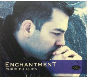 Chris Phillips : ENCHANTMENT CD