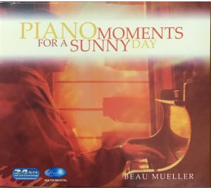 Beau Mueller : PIANO MOMENTS FOR A SUNNY DAY 24bit Mastering